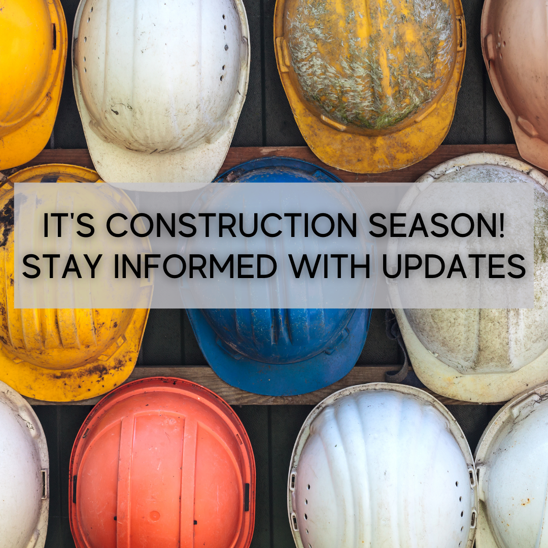 It's construction season! Stay informed with updates